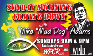 "Sunday Morning Coming Down Show with Mike ""Mad Dog"" Adams"